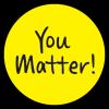 You Matter!